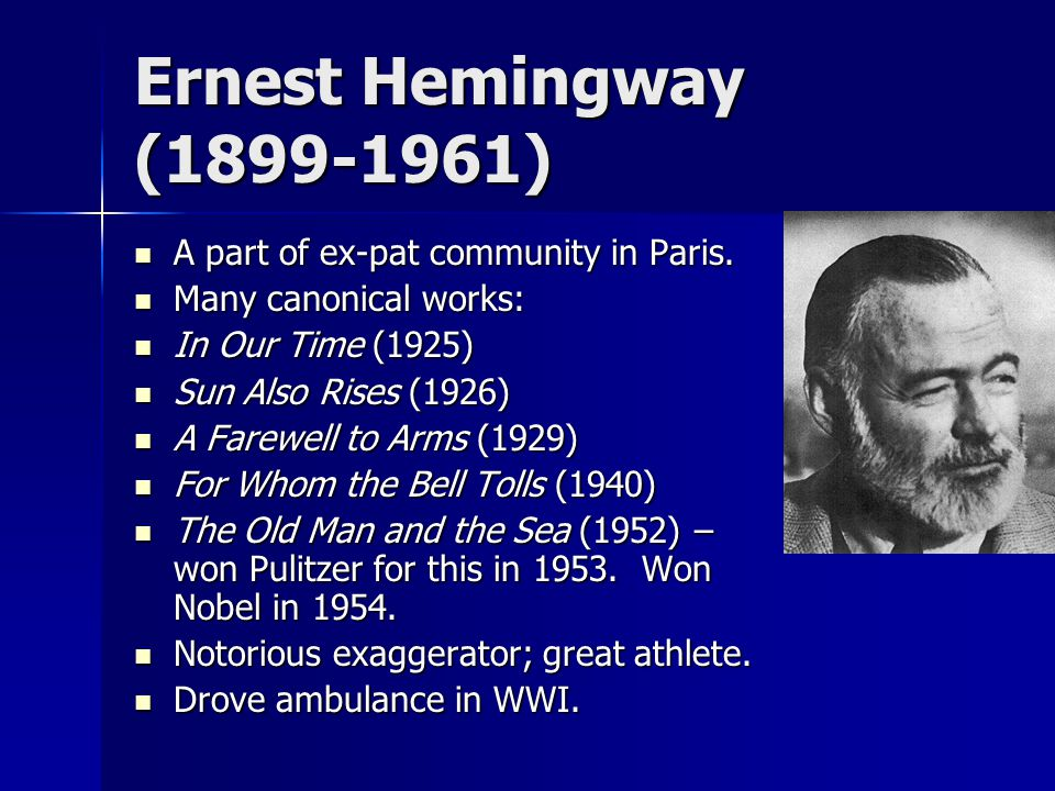 Ernest Hemingway (1899-1961) A part of ex-pat community in Paris.