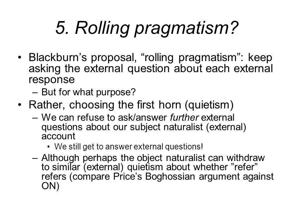 5. Rolling pragmatism.