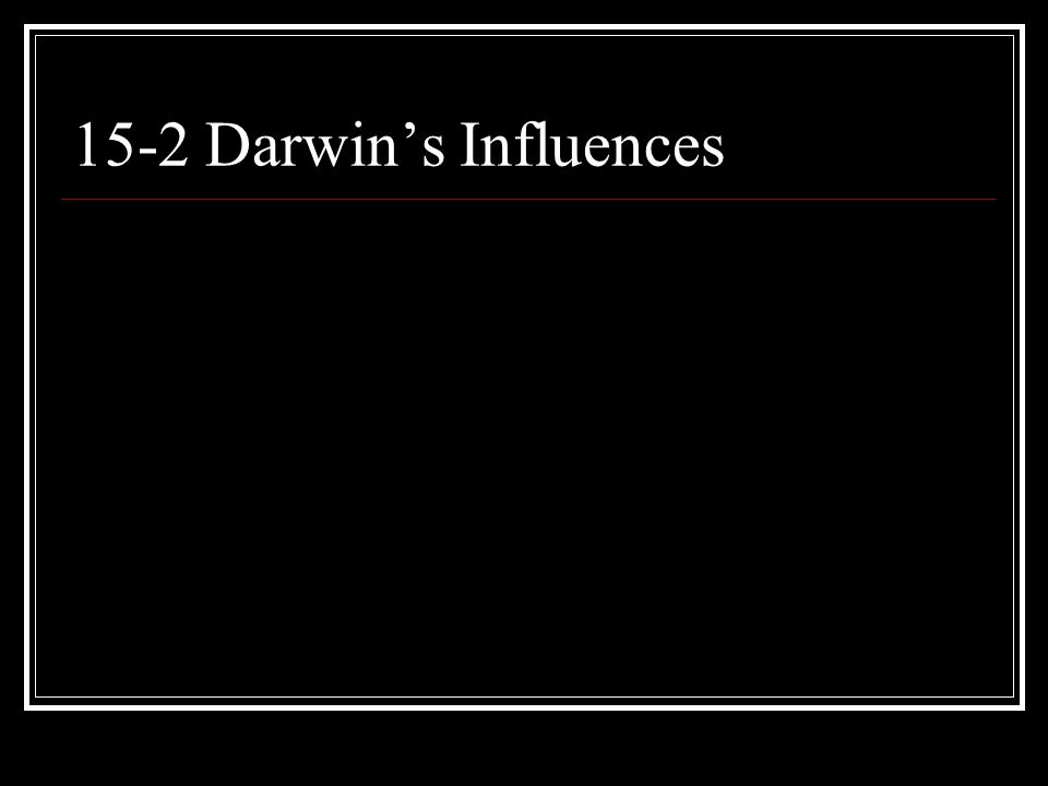 15-2 Darwin's Influences