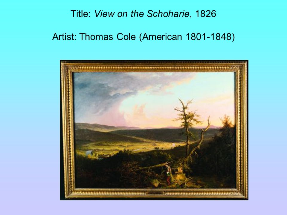 Title: View on the Schoharie, 1826 Artist: Thomas Cole (American 1801-1848)