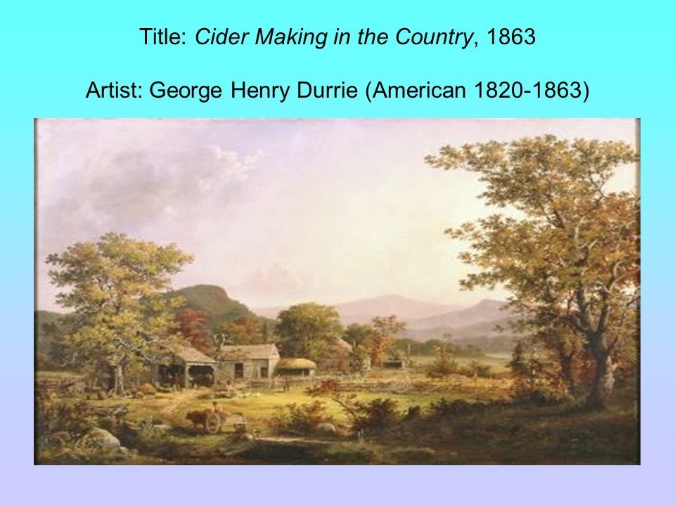 Title: Cider Making in the Country, 1863 Artist: George Henry Durrie (American 1820-1863)