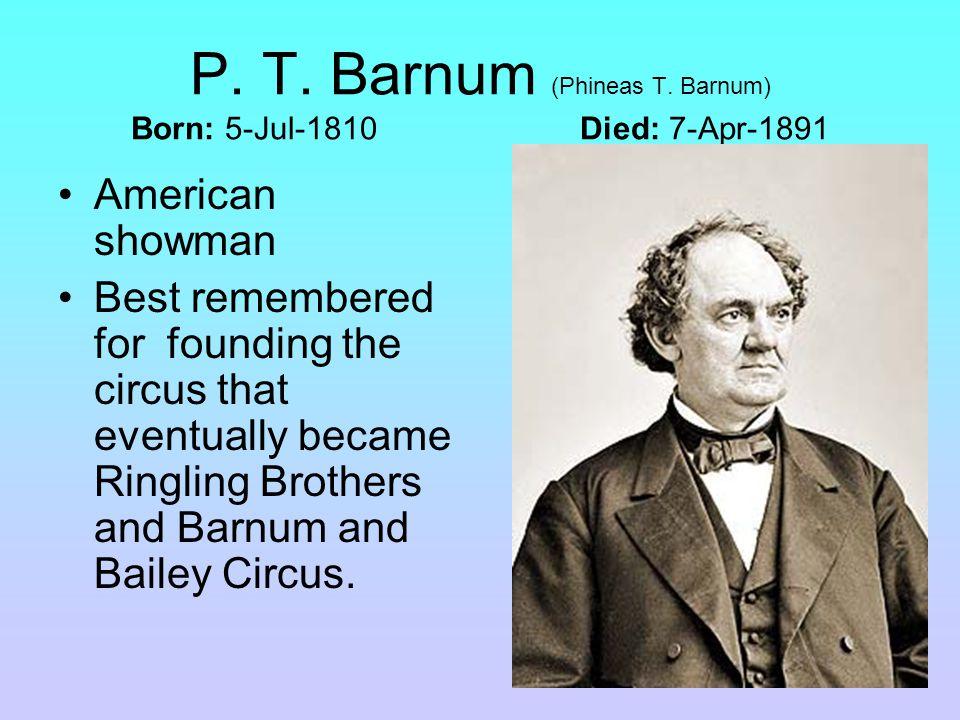 P. T. Barnum (Phineas T.