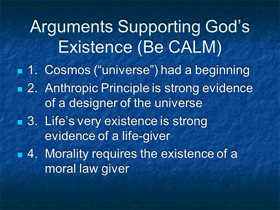 Arguments Supporting God's Existence (Be CALM) 1.