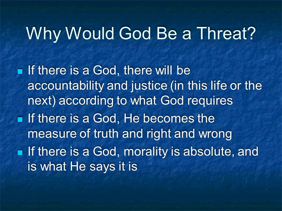 Why Would God Be a Threat.