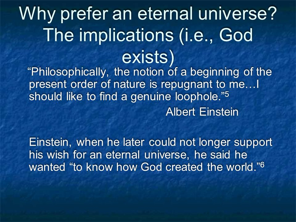 Why prefer an eternal universe.