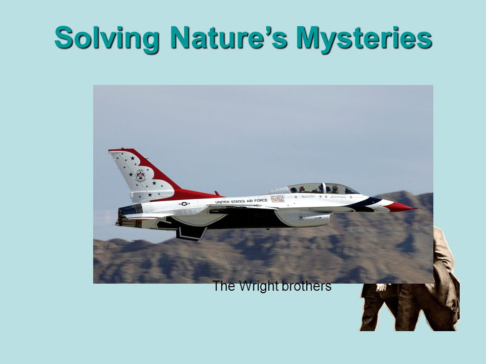 Solving Nature's Mysteries The Wright brothers