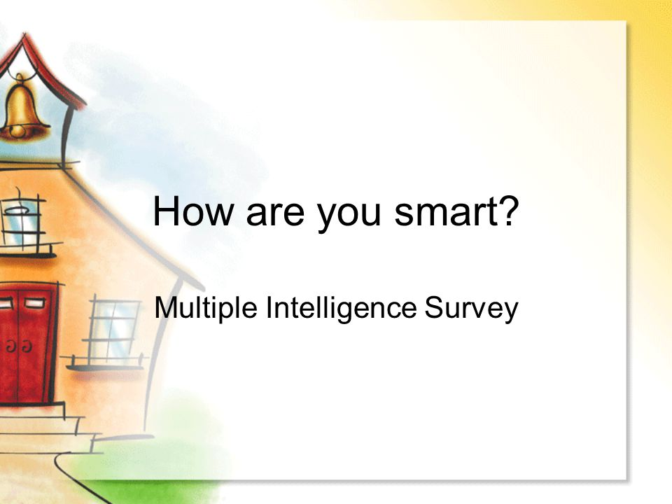 How are you smart? Multiple Intelligence Survey