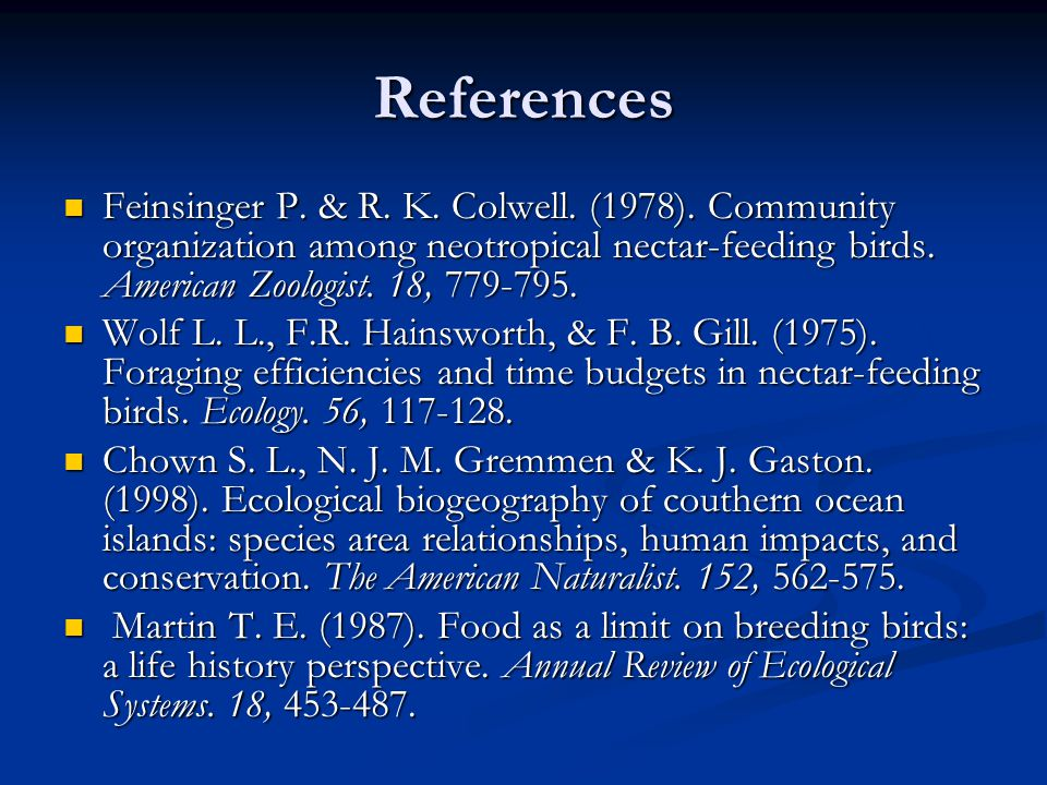 References Feinsinger P. & R. K. Colwell. (1978).