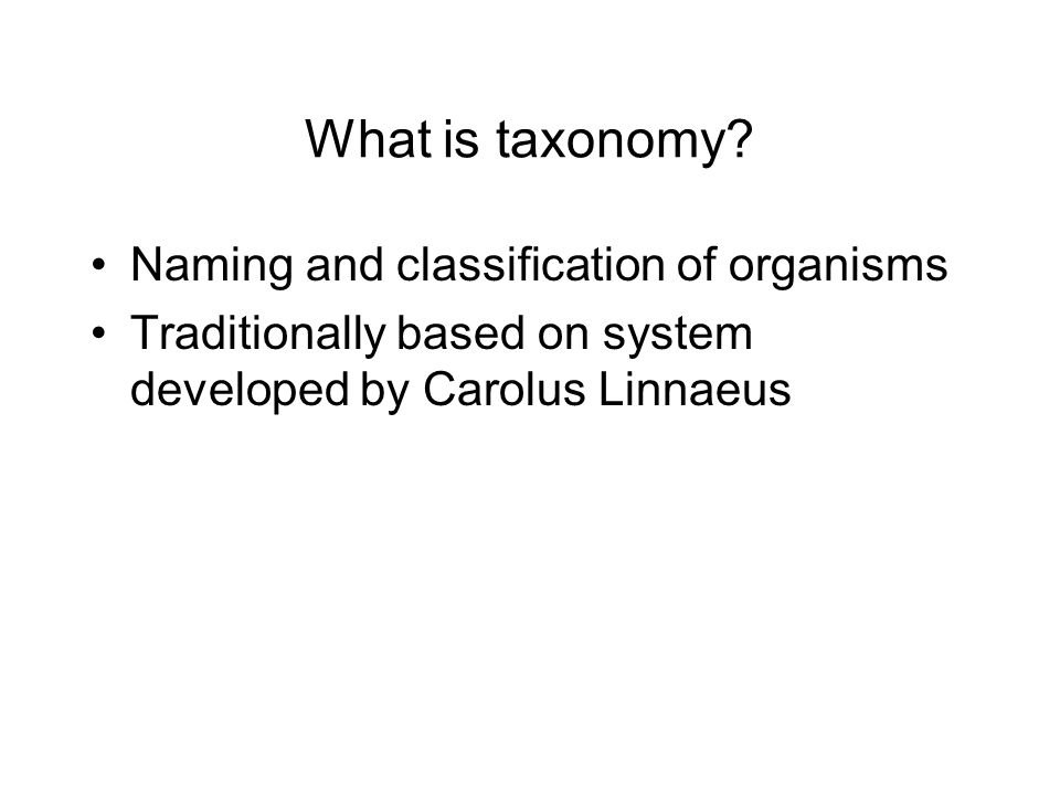 What is taxonomy.