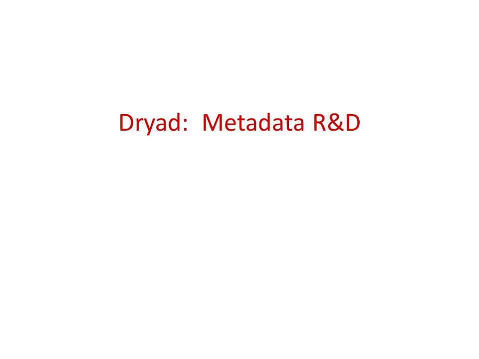 Dryad: Metadata R&D