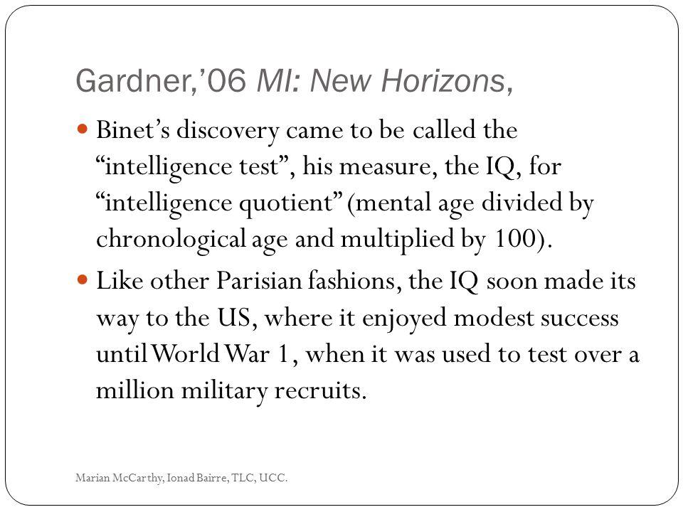 Howard Gardner's Theory of Multiple Intelligences Marian McCarthy, Ionad Bairre, TLC, UCC.