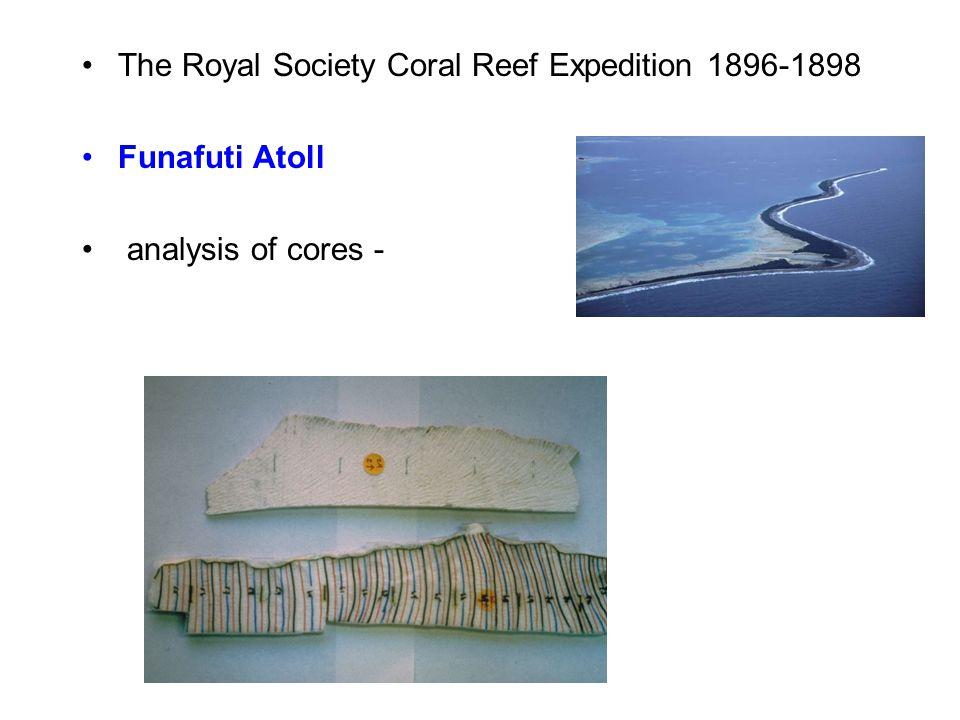 The Royal Society Coral Reef Expedition 1896-1898 Funafuti Atoll analysis of cores -