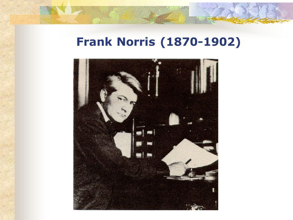 Frank Norris (1870-1902)