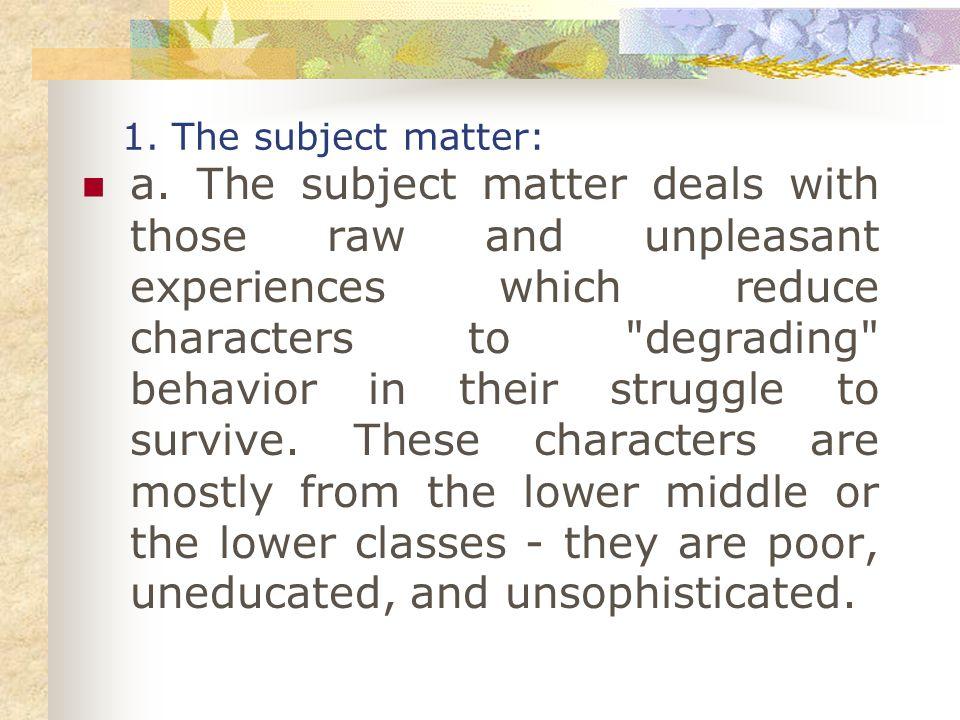 1. The subject matter: a.