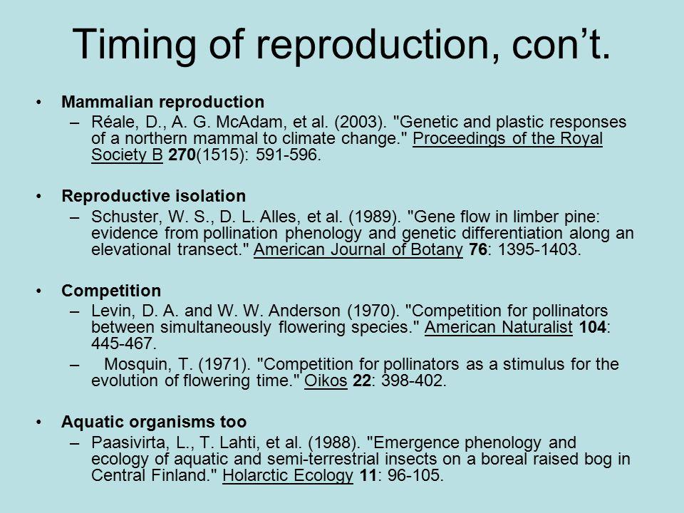 Timing of reproduction, con't. Mammalian reproduction –Réale, D., A. G. McAdam, et al. (2003).