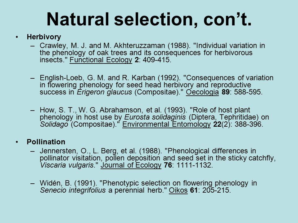 Natural selection, con't. Herbivory –Crawley, M. J. and M. Akhteruzzaman (1988).