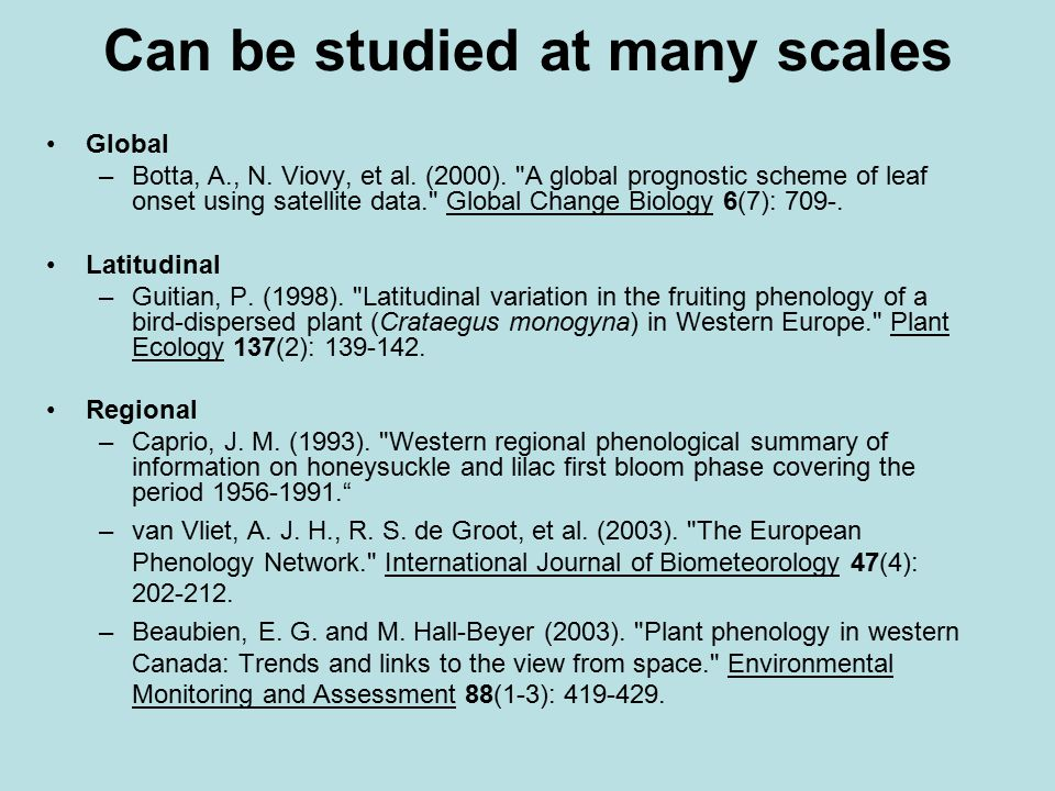 Can be studied at many scales Global –Botta, A., N.