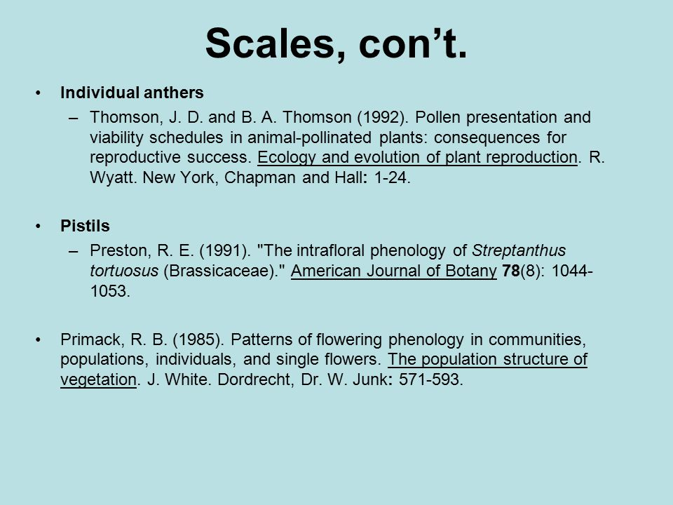 Scales, con't. Individual anthers –Thomson, J. D.