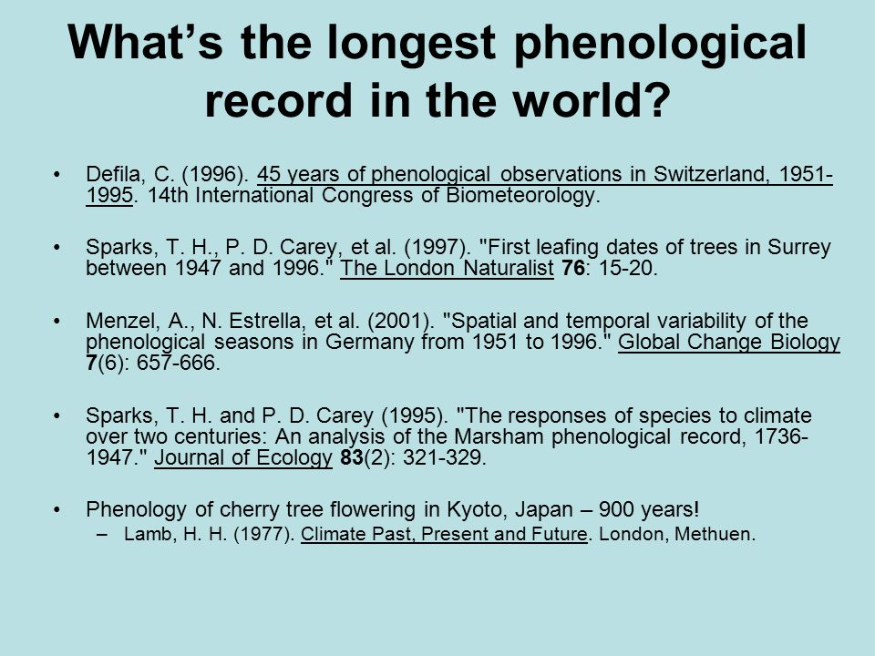 Defila, C. (1996). 45 years of phenological observations in Switzerland, 1951- 1995. 14th International Congress of Biometeorology. Sparks, T. H., P.