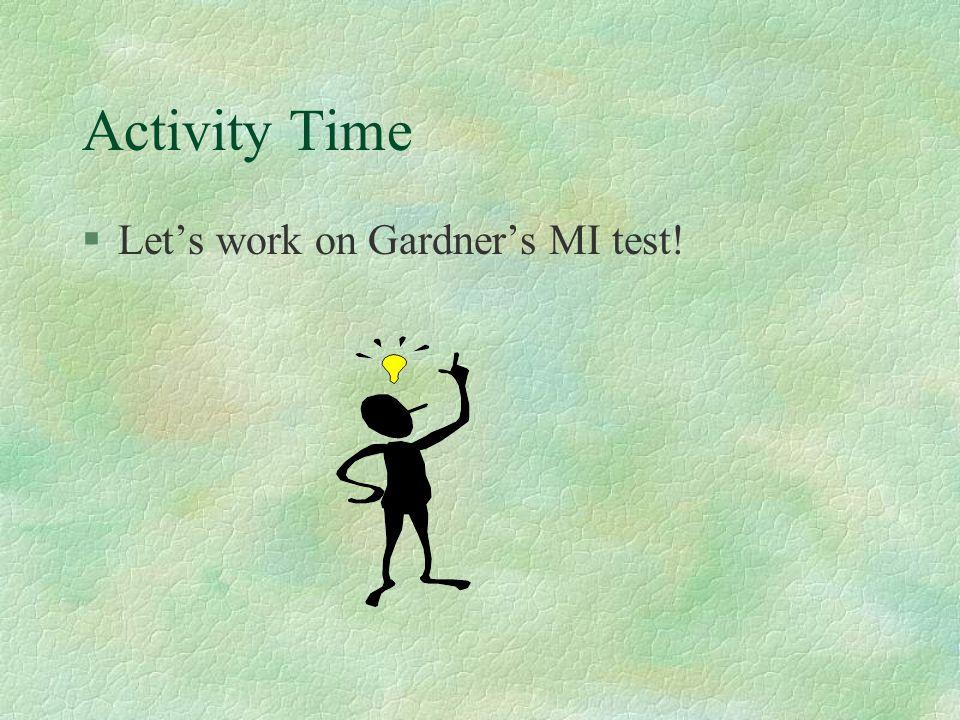 Activity Time §Let's work on Gardner's MI test!