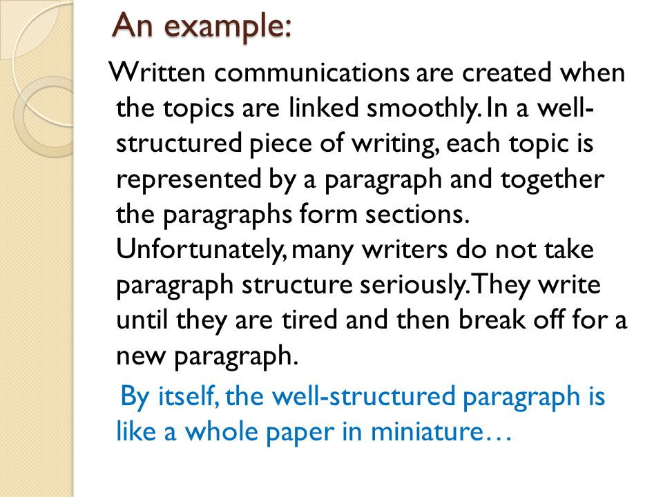 An example: Written communications are created when the topics are linked smoothly.