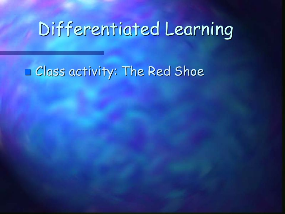 Differentiated Learning n Class activity: The Red Shoe