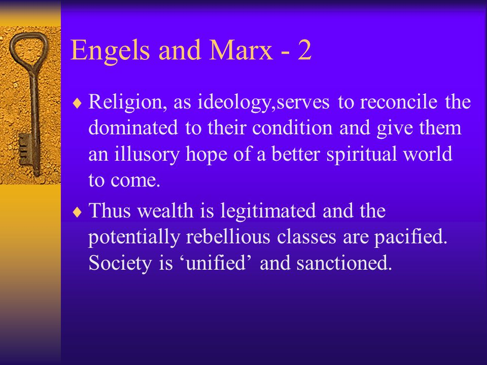 Engels and Marx - 1  Whereas for Feuerbach and Freud religion was to be understood in anthropological or psychological terms, for Engels and Marx rel
