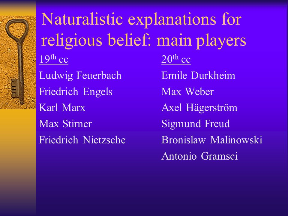 The naturalist critique  It is assumed by leading naturalistic philosophers, such as Kai Nielsen, that the Enlightenment critiques of religion by the likes of Hume and Kant have refuted the classical arguments for the existence of God.