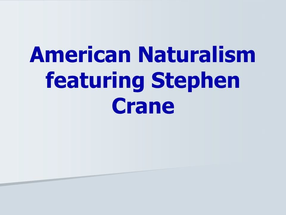 American Naturalism featuring Stephen Crane