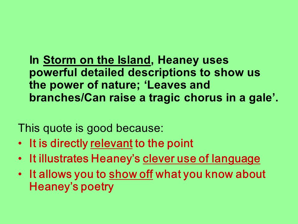Find suitable quotes for these points… In Digging, Heaney shows admiration for his father's skill with a spade.