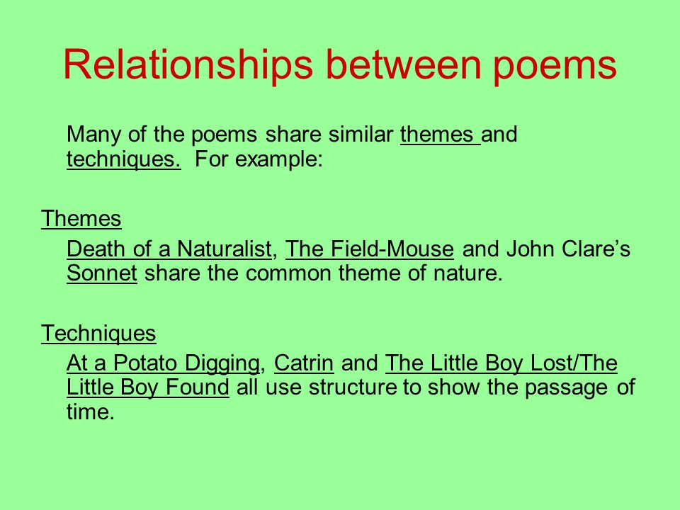 Relationships between poems Many of the poems share similar themes and techniques.