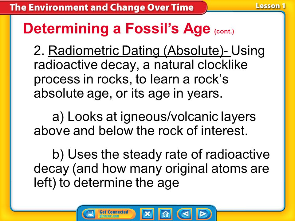 Lesson 1-3 Determining a Fossil's Age (cont.) How does relative-age dating help scientists learn about fossils?