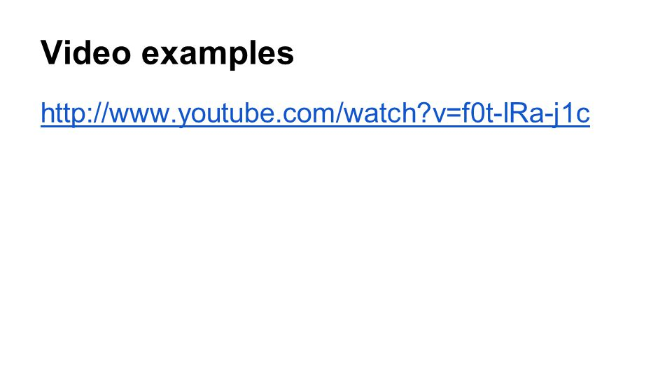 Video examples http://www.youtube.com/watch?v=f0t-lRa-j1c