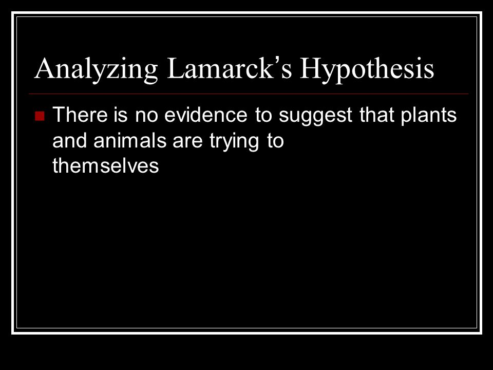 Lamarck ' s Hypothesis Inheritance of Acquired characteristics