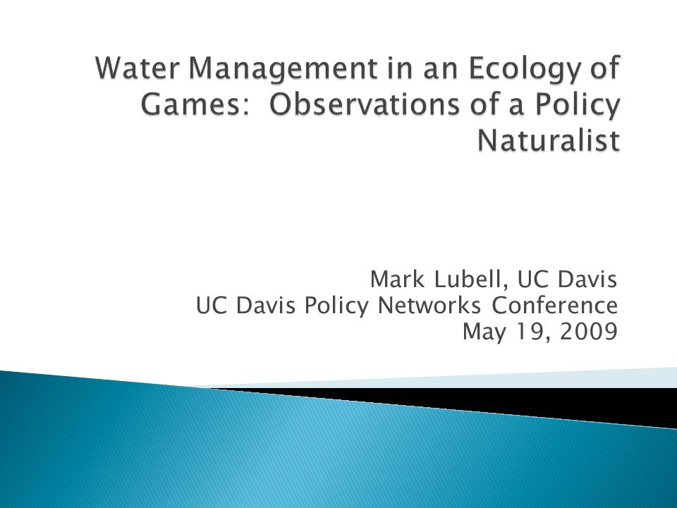 Most research on public policy ignores institutional complexity  Long's ecology of games perspective: 1.Rule-structured policy games/venues 2.Policy outcomes emergent property of multiple games 3.Games connected through policy networks and payoff externalities
