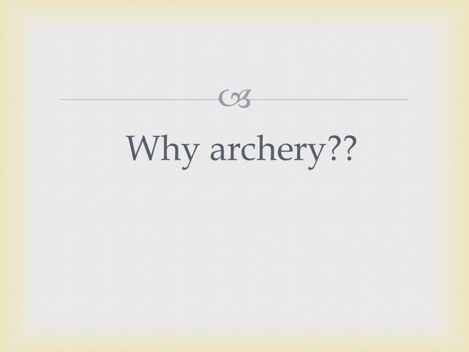  Why archery