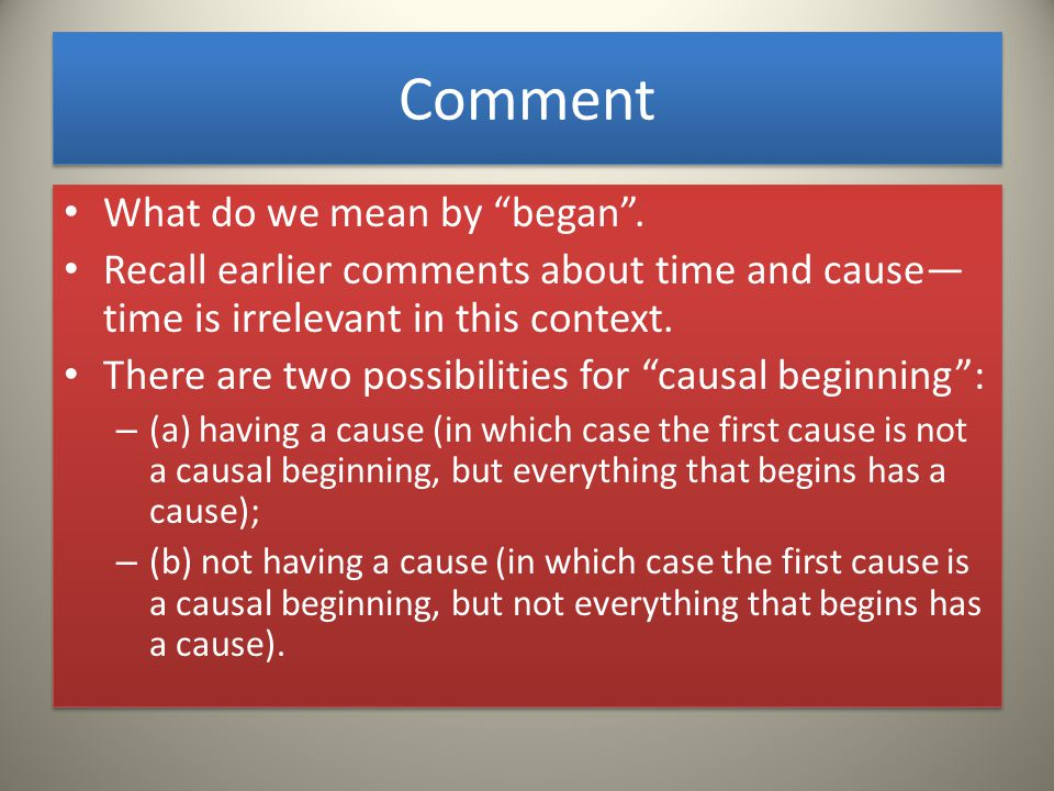 Comment What do we mean by began .