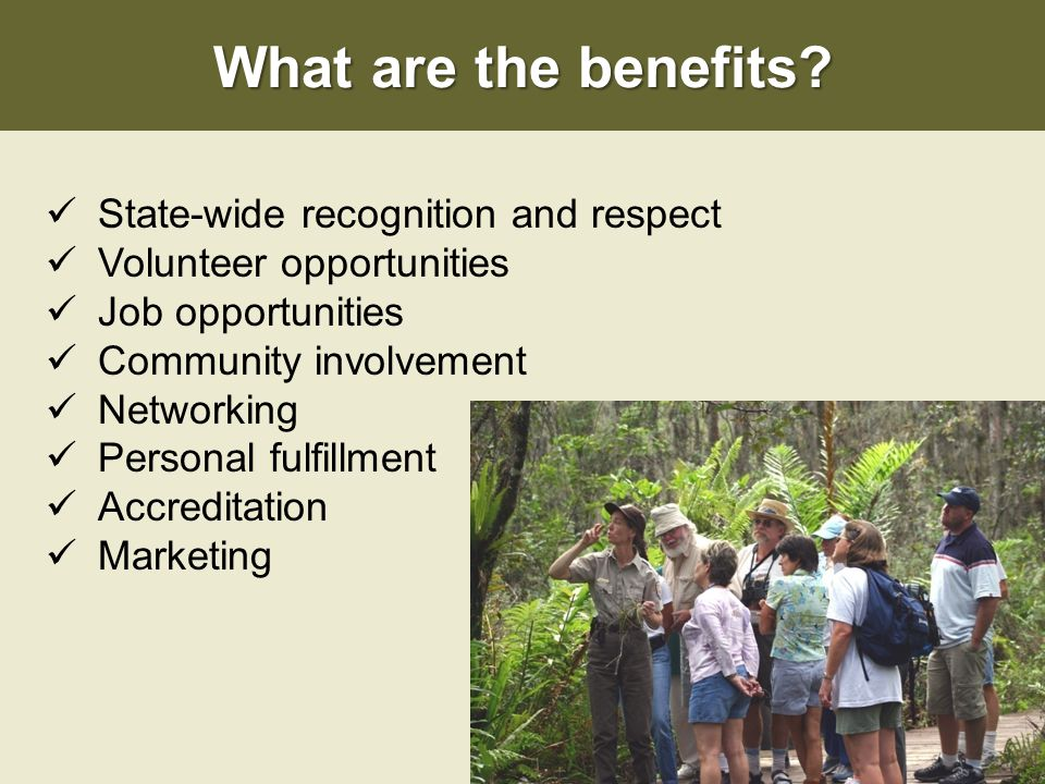 What are the benefits? State-wide recognition and respect Volunteer opportunities Job opportunities Community involvement Networking Personal fulfillm