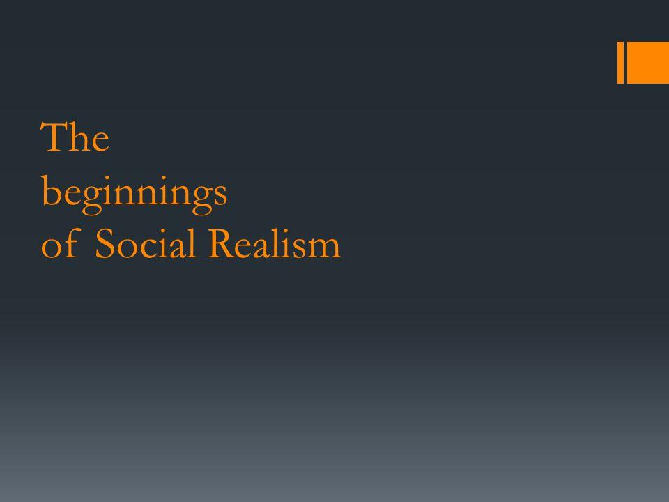 The beginnings of Social Realism