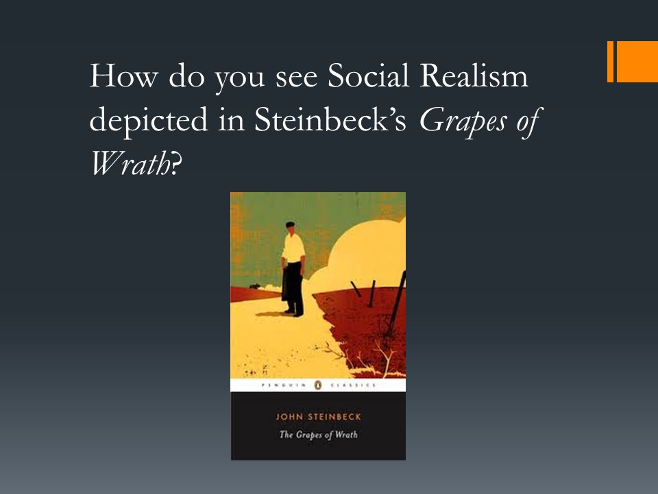 How do you see Social Realism depicted in Steinbeck's Grapes of Wrath