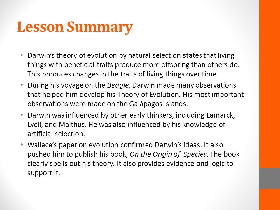 Lesson Summary Darwin's theory of evolution by natural selection states that living things with beneficial traits produce more offspring than others d