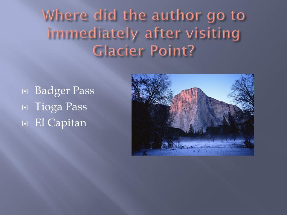 BBadger Pass TTioga Pass EEl Capitan