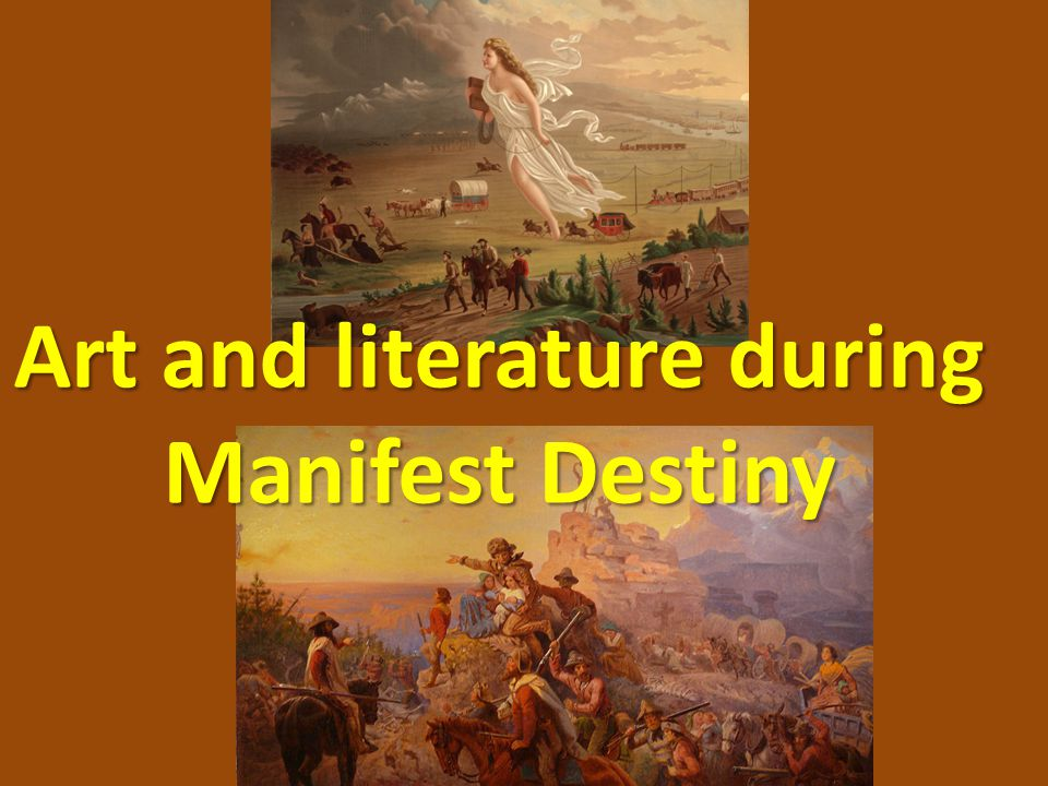 Art and literature during Manifest Destiny