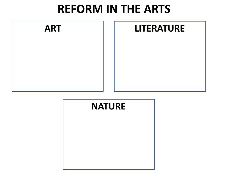 REFORM IN THE ARTS ARTLITERATURE NATURE