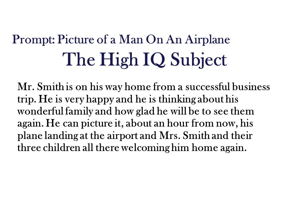 The High IQ Subject Mr.Smith is on his way home from a successful business trip.