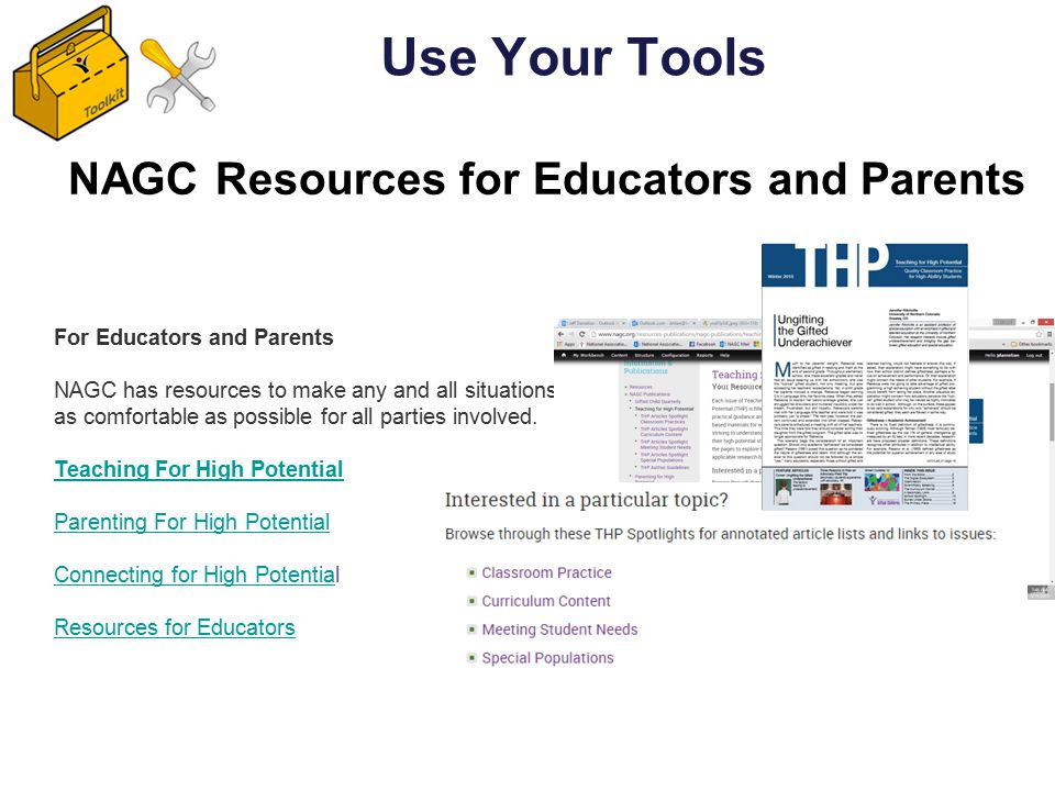 NAGC Resources for Educators and Parents Use Your Tools For Educators and Parents NAGC has resources to make any and all situations as comfortable as