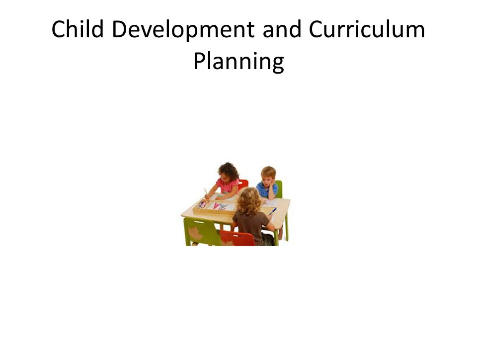 Child Development and Curriculum Planning