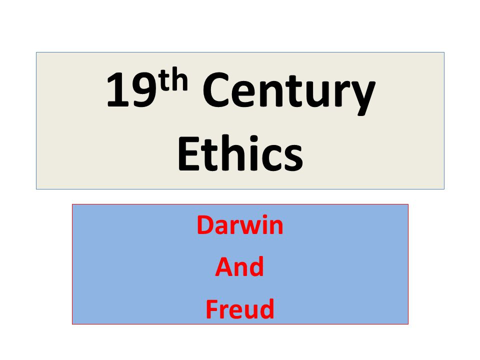 19 th Century Ethics Darwin And Freud