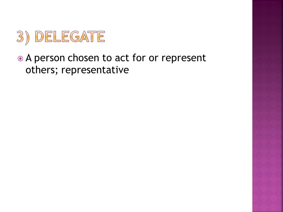  A person chosen to act for or represent others; representative