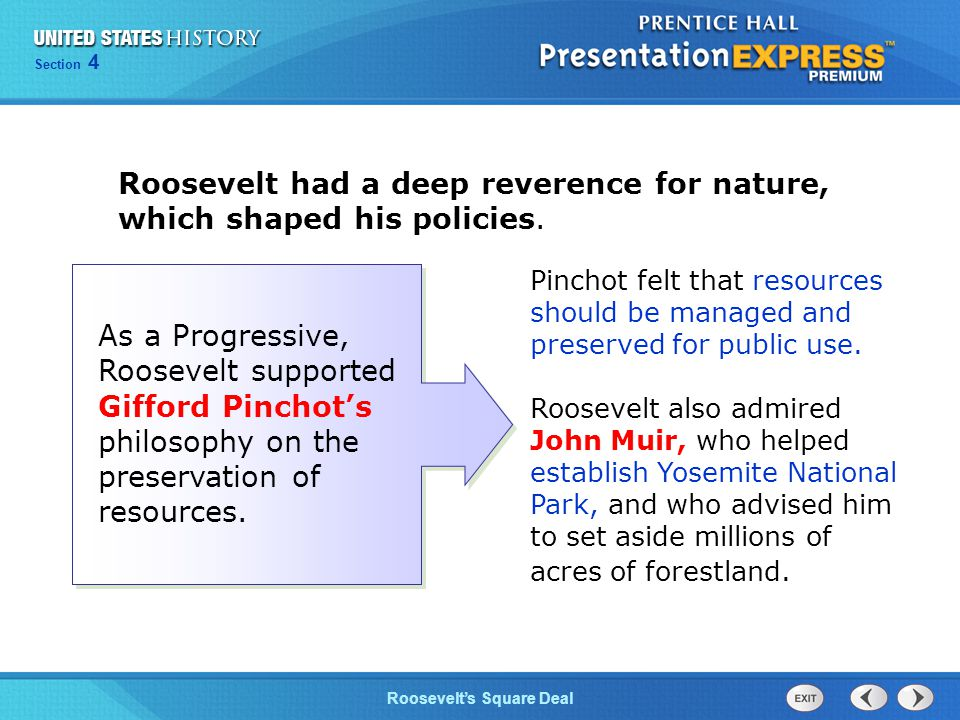 Chapter 25 Section 1 The Cold War Begins Section 4 Roosevelt's Square Deal Roosevelt had a deep reverence for nature, which shaped his policies.